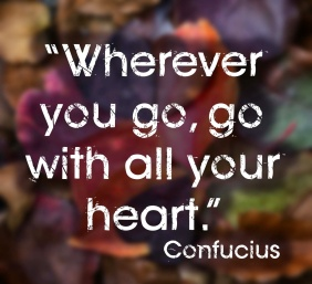 _Wherever_you_go_go_with_all_your_heart._