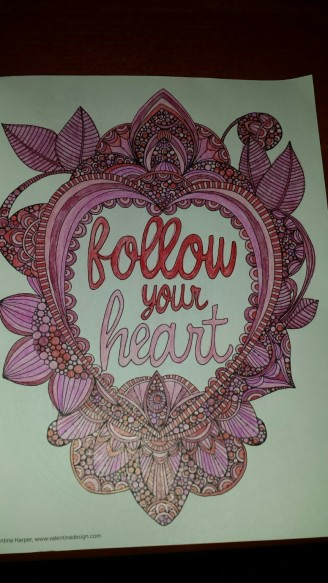 A page from my coloring book. I like this book, called Creative Coloring Inspirations, because of the inspirational quotes.